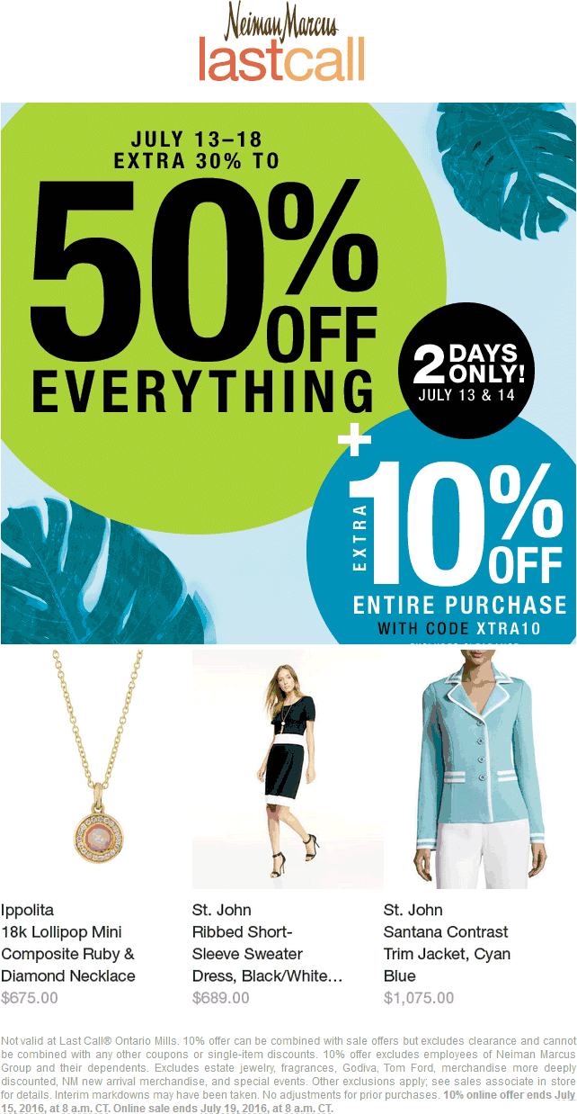 Last Call Coupon May 2017 Extra 30-50% off everything at Neiman Marcus Last Call, or online +10% more via promo code XTRA10