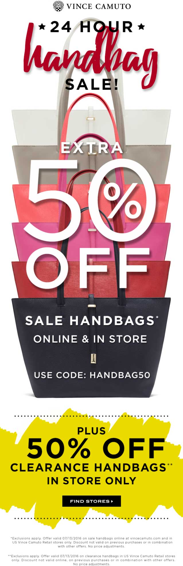 Vince Camuto Coupon August 2017 Extra 50% off sale handbags today at Vince Camuto, or online via promo code HANDBAG50