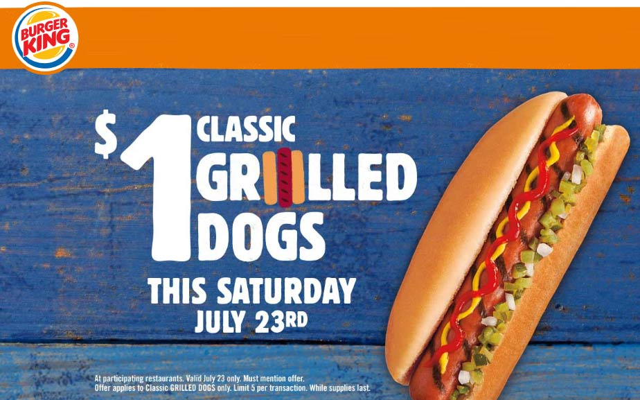 Burger King Coupon May 2017 $1 hot dogs Saturday at Burger King