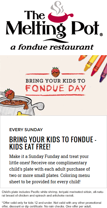Melting Pot Coupon August 2017 Kids eat free Sundays at The Melting Pot fondue restaurants