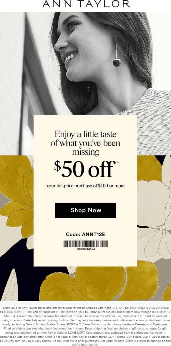 Ann Taylor Coupon September 2017 $50 off $100 at Ann Taylor, or online via promo code ANNT12E