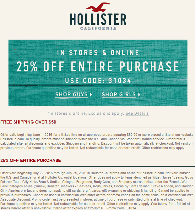 Hollister Coupon March 2017 25% off at Hollister, or online via promo code 31034