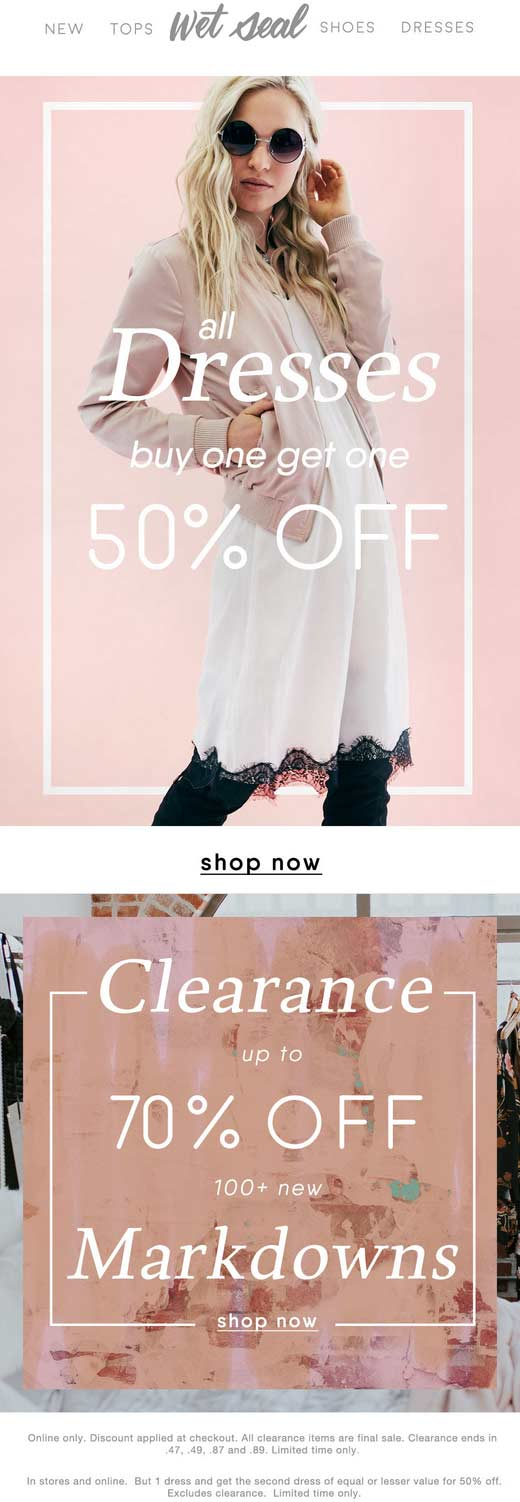Wet Seal Coupon January 2017 Second dress 50% off at Wet Seal, ditto online + 70% off clearance