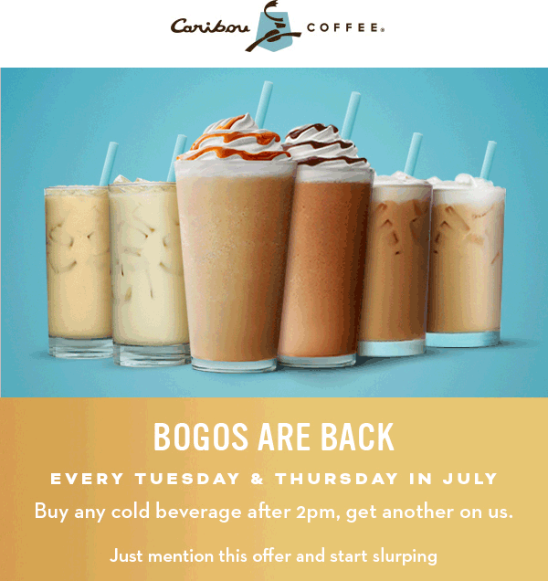 CaribouCoffee.com Promo Coupon Second cold drink free after 2p Tue & Thur at Caribou Coffee