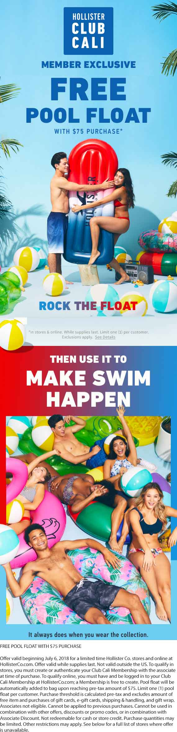 Hollister.com Promo Coupon Free pool float with $75 spent at Hollister, ditto online