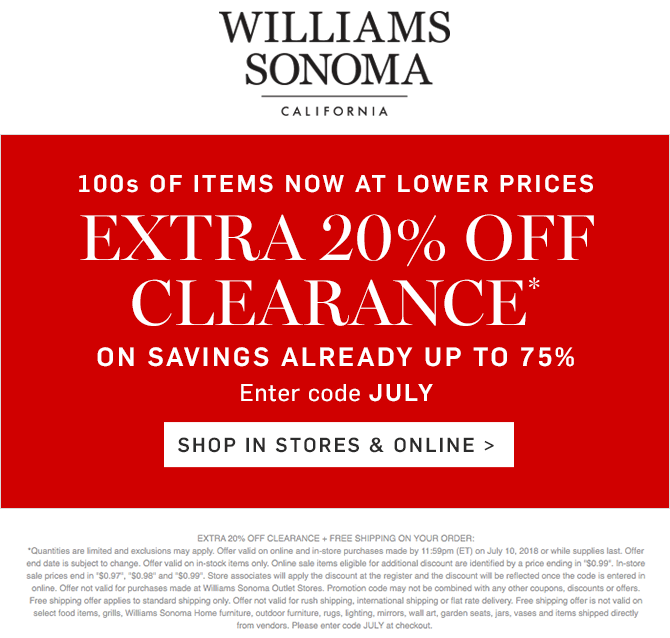 Williams Sonoma Coupon March 2019 Extra 20% off clearance today at Williams Sonoma, or online via promo code JULY