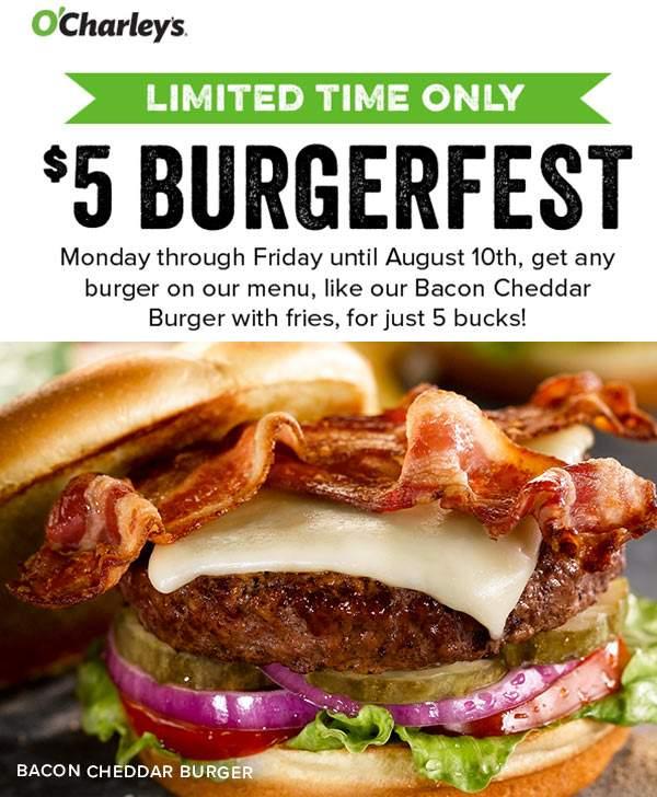 OCharleys Coupon August 2018 $5 burgers weekdays at OCharleys restaurants