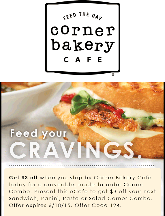 Corner Bakery Cafe Coupon May 2017 $3 off your combo meal at Corner Bakery Cafe