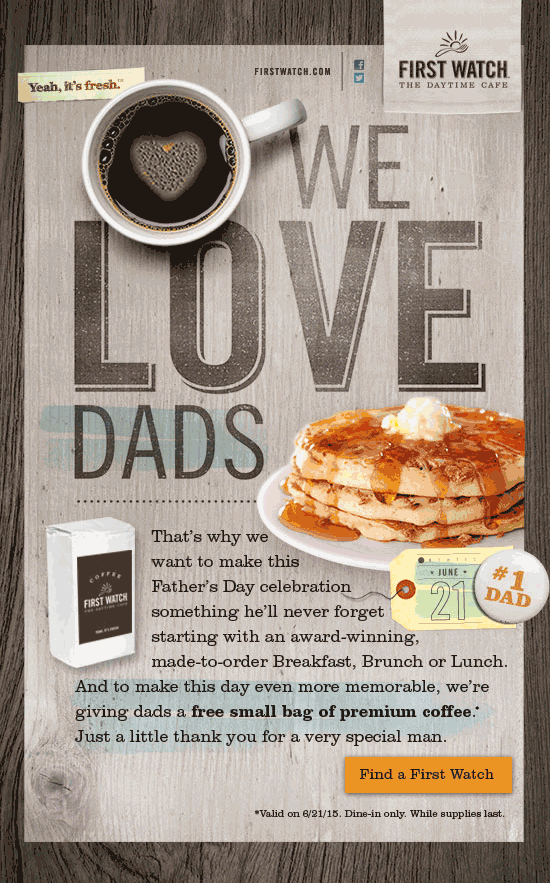 First Watch Coupon February 2019 Free bag of coffee for Dad on Fathers Day at First Watch cafe