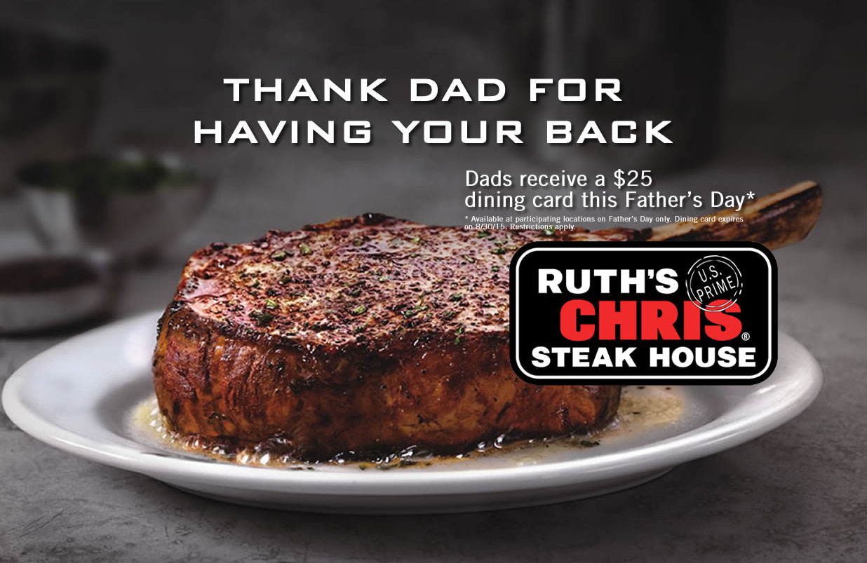 Ruths Chris Coupon January 2017 $25 gift card free for Dad when dining Sunday at Ruths Chris steakhouse