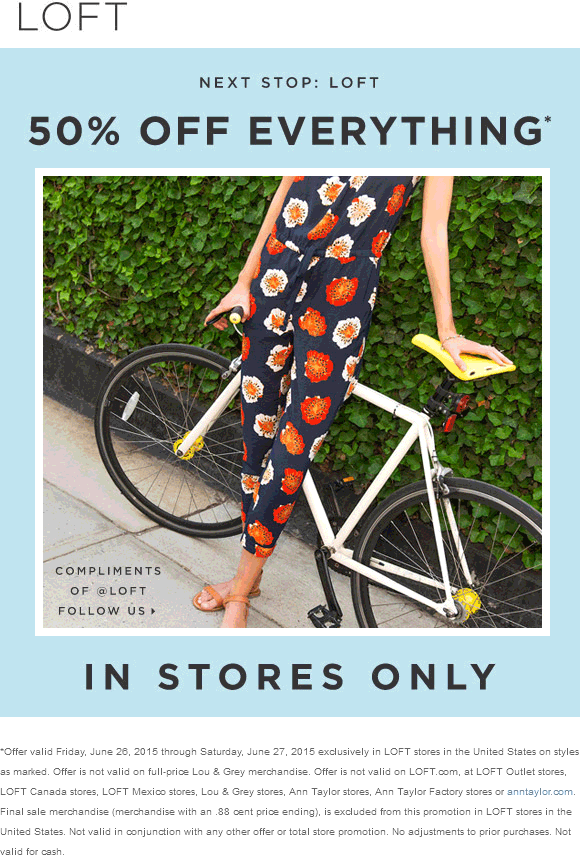LOFT Coupon April 2018 50% off everything today at LOFT