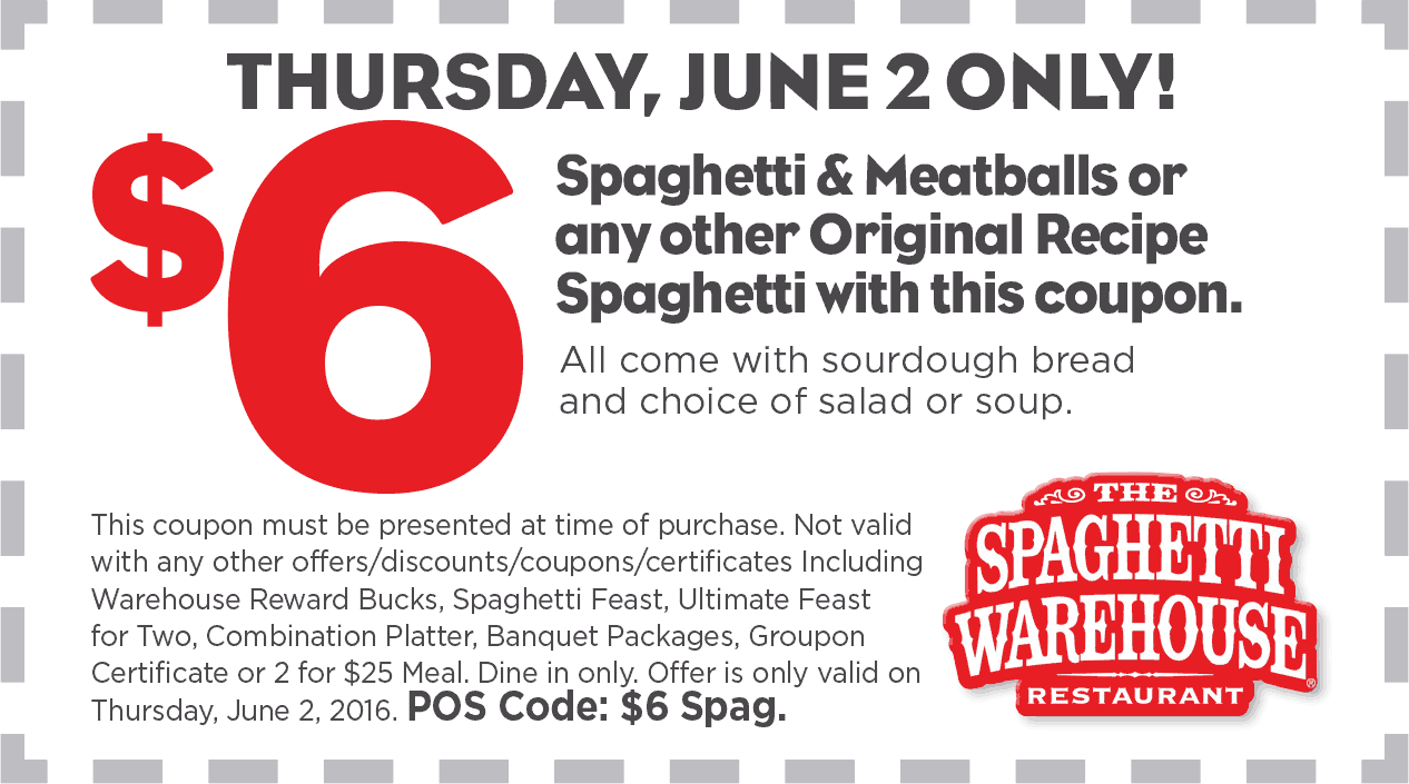 Spaghetti Warehouse Coupon January 2018 Spaghetti & meatballs + salad or soup + sourdough = $6 Thursday at Spaghetti Warehouse restaurants
