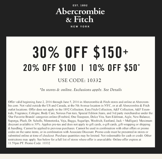 Abercrombie & Fitch Coupon March 2018 10-30% off $50+ at Abercrombie & Fitch, or online via promo code 10332