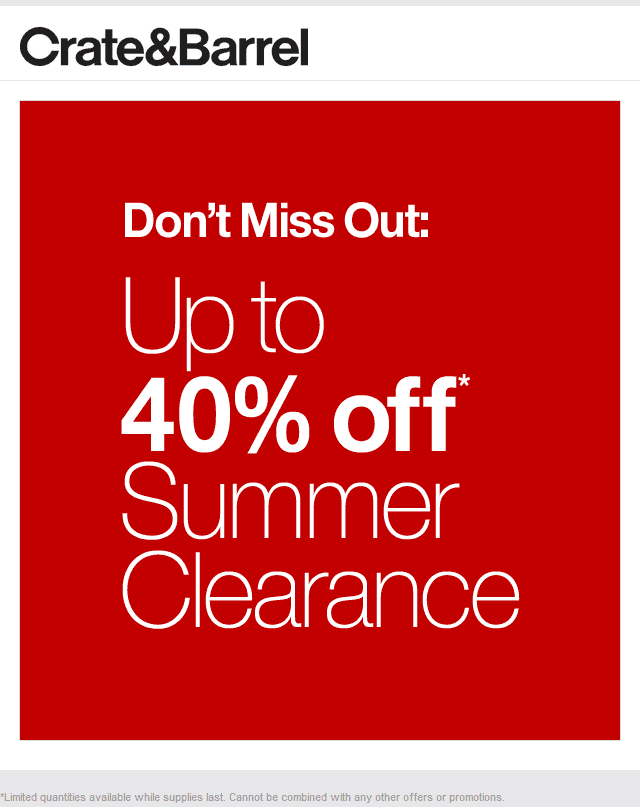 Crate & Barrel Coupon August 2017 40% off clearance sale going on at Crate & Barrel