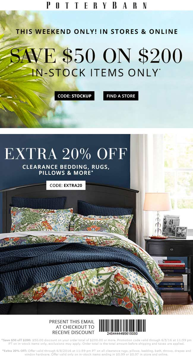 Pottery Barn Coupon May 2017 $50 off $200 today at Pottery Barn, or online via promo code STOCKUP