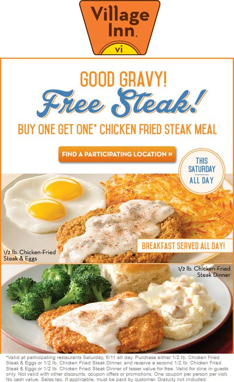 Village Inn Coupon June 2017 Second chicken fried steak meal free Saturday at Village Inn restaurants