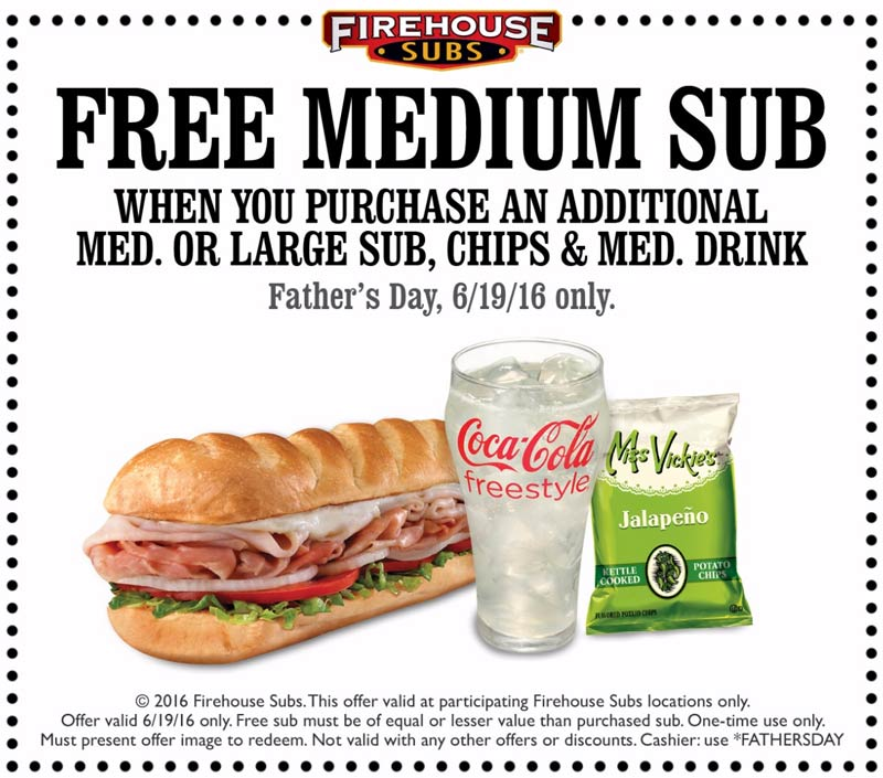 Firehouse Subs Coupon December 2016 Free sub with your meal fathers day at Firehouse Subs