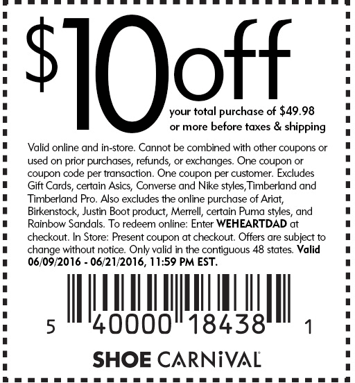 Shoe Carnival Coupon July 2017 $10 off $50 at Shoe Carnival, or online via promo code WEHEARTDAD