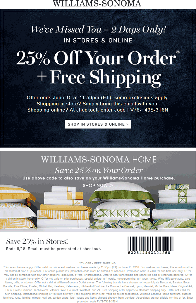 Williams Sonoma Coupon March 2019 25% off today at Williams Sonoma, or online via promo code FV78-T43S-3T8N