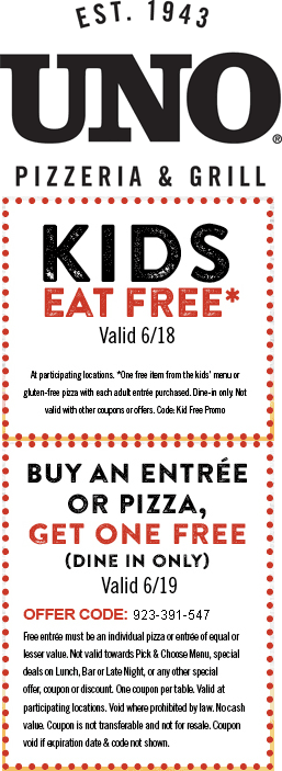Uno Pizzeria Coupon June 2017 Kids free Sat & second pizza or entree free Sun at Unos grill