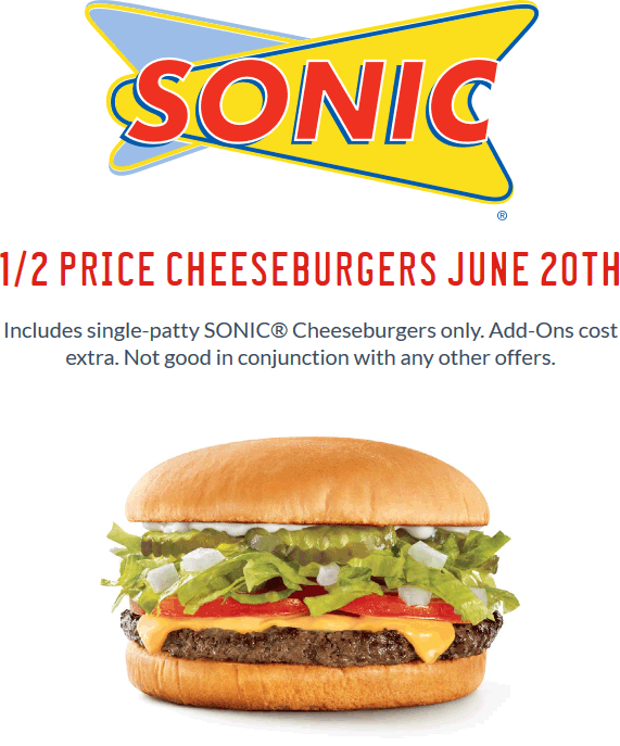 Sonic Drive-In Coupon June 2017 50% off cheeseburgers today at Sonic Drive-In