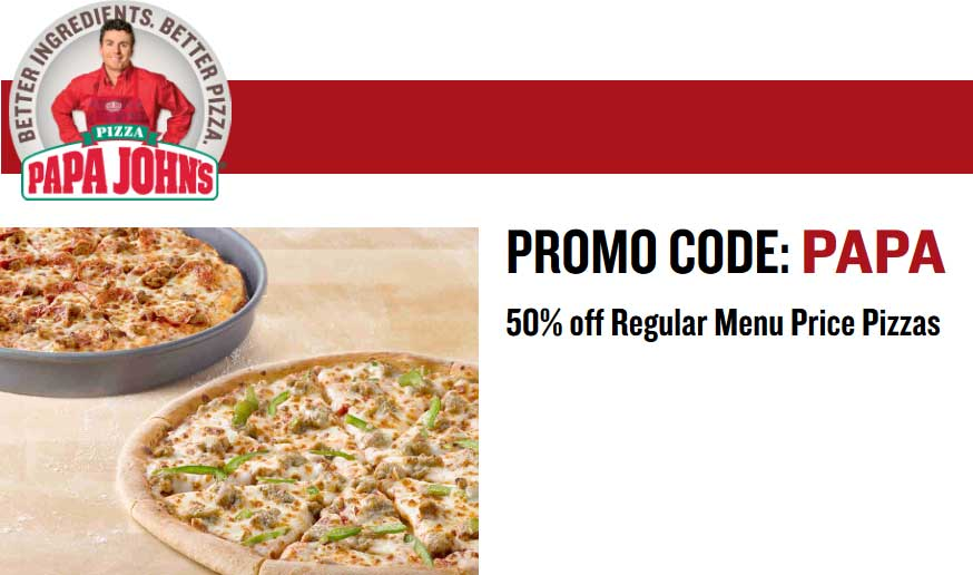 Papa Johns Coupon January 2019 50% off pizzas at Papa Johns via promo code PAPA