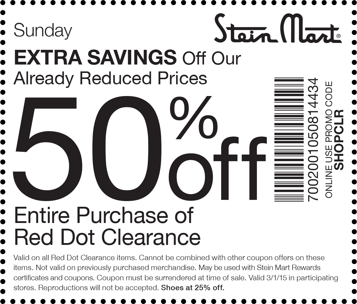 Stein Mart Coupon December 2017 Extra 50% off red dot clearance today at Stein Mart, or online via promo code SHOPCLR