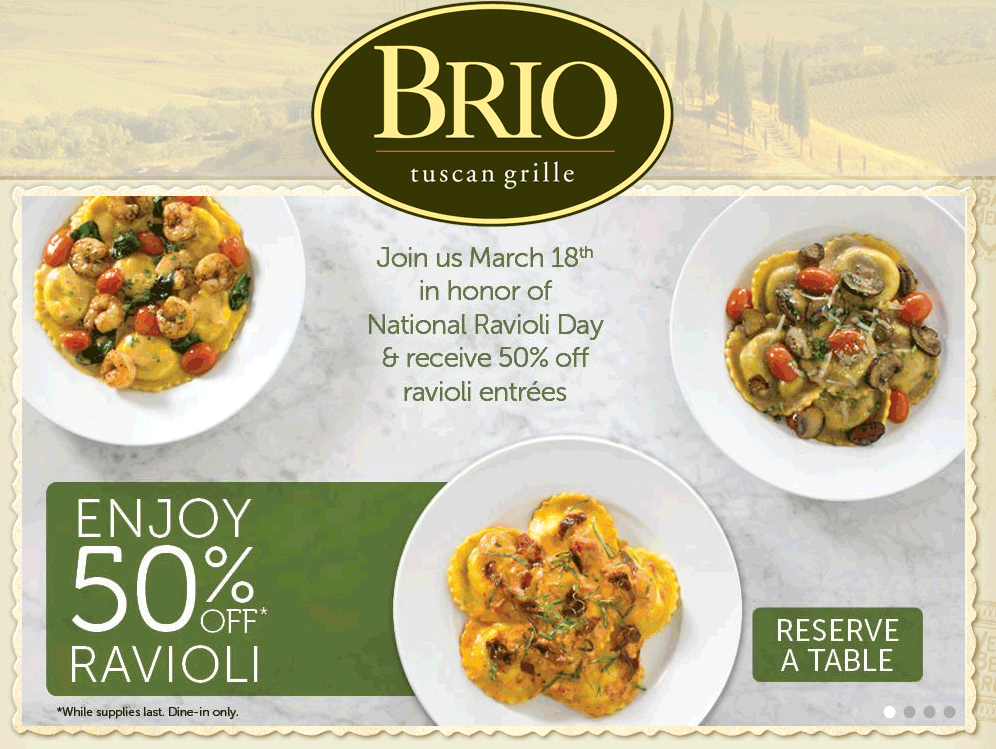 Brio Tuscan Grille Coupon November 2018 50% off ravioli entrees Wednesday at Brio Tuscan Grille