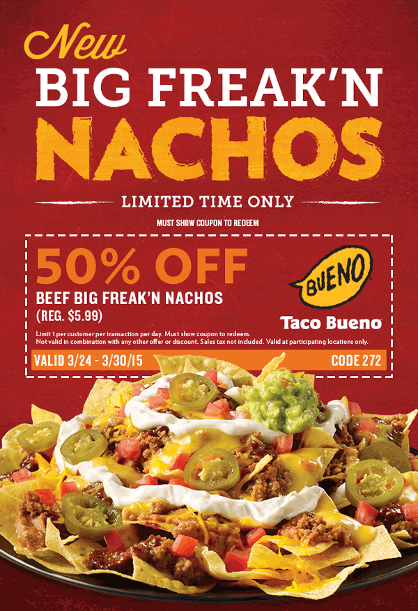 Taco Bueno Coupon February 2019 50% off loaded nachos at Taco Bueno restaurants