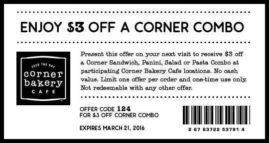 Corner Bakery Coupon January 2017 $3 off a combo meal at Corner Bakery Cafe