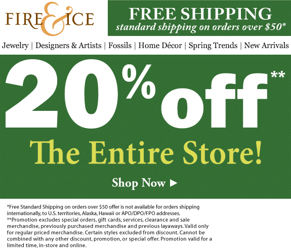 Fire & Ice Coupon May 2017 20% off everything at Fire & Ice jewelry & decor, ditto online