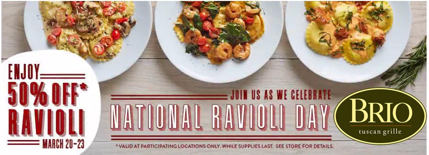 Brio Tuscan Grille Coupon November 2018 Ravioli is 50% off at Brio Tuscan Grille restaurants