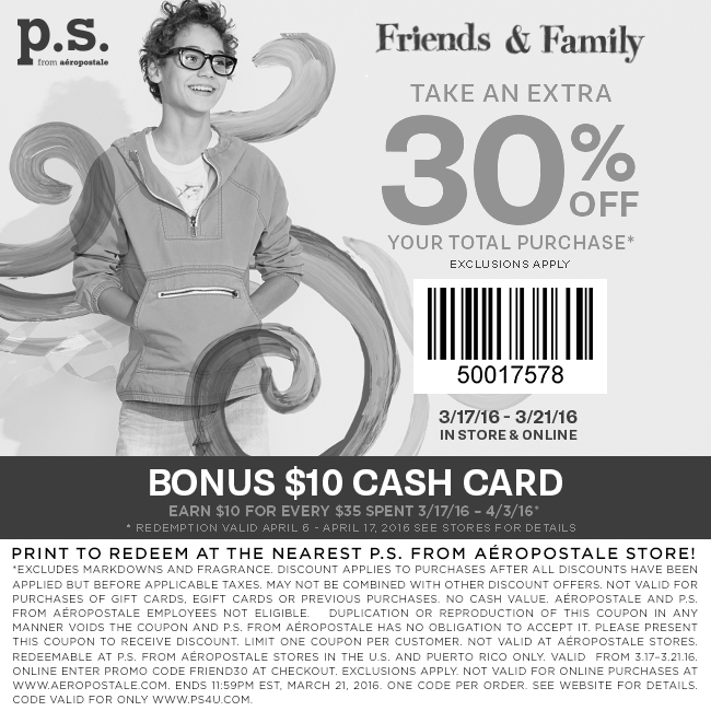 P.S. from Aeropostale Coupon January 2017 Extra 30% off at P.S. from Aeropostale, or online via promo code FRIEND30