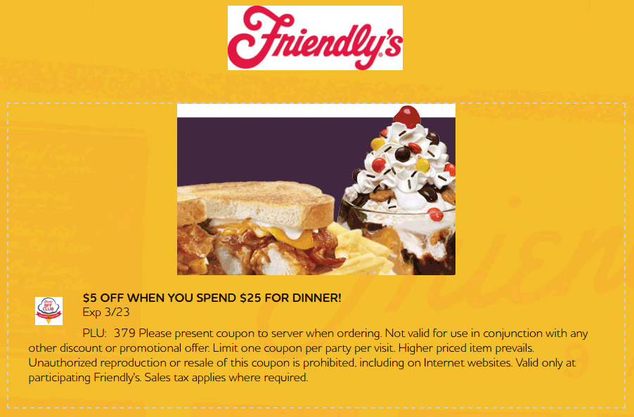 Friendlys Coupon May 2018 $5 off $25 on dinner tonight at Friendlys