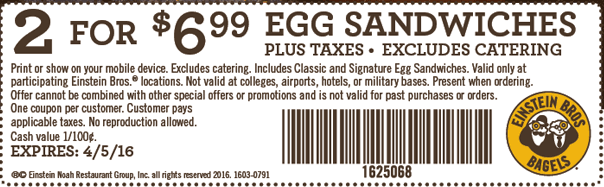 Einstein Bros Bagels Coupon November 2018 Egg sandwiches are 2 for $7 at Einstein Bros Bagels