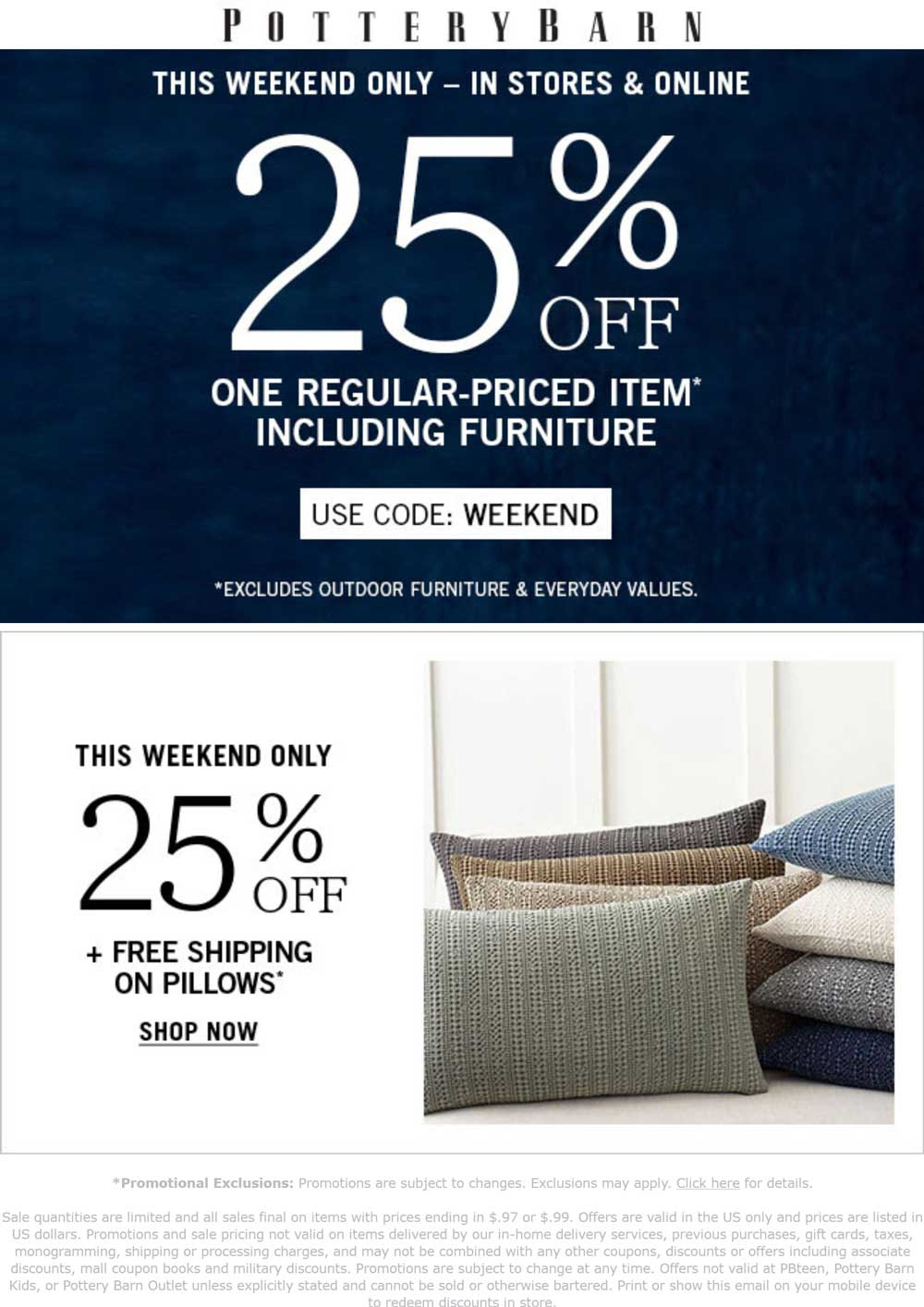 Pottery Barn Coupon August 2018 25% off a single item at Pottery Barn, or online via promo code WEEKEND