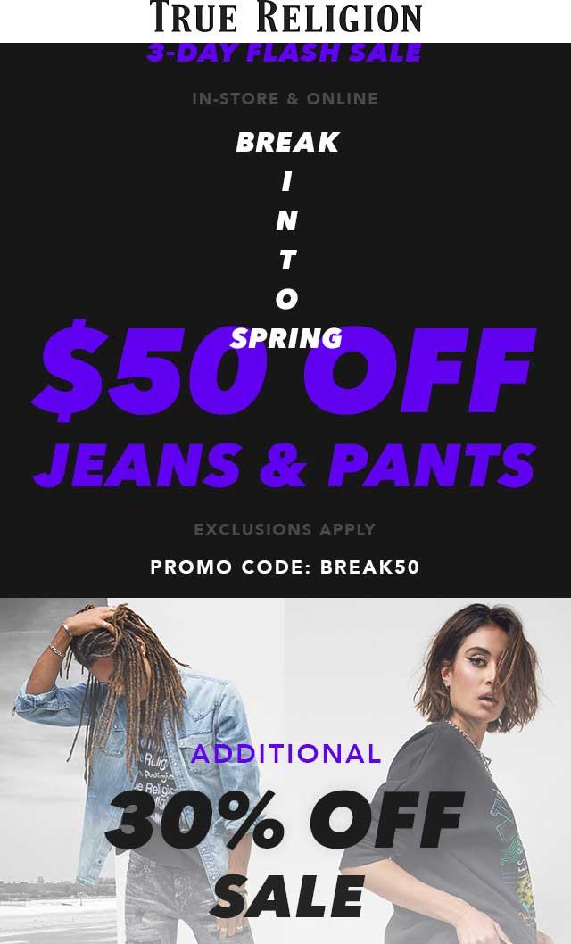 TrueReligion.com Promo Coupon $50 off jeans & pants at True Religion, or online via promo code BREAK50