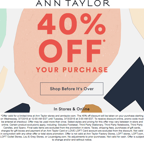 Ann Taylor Coupon March 2019 40% off at Ann Taylor, or online via promo code FRIENDS40