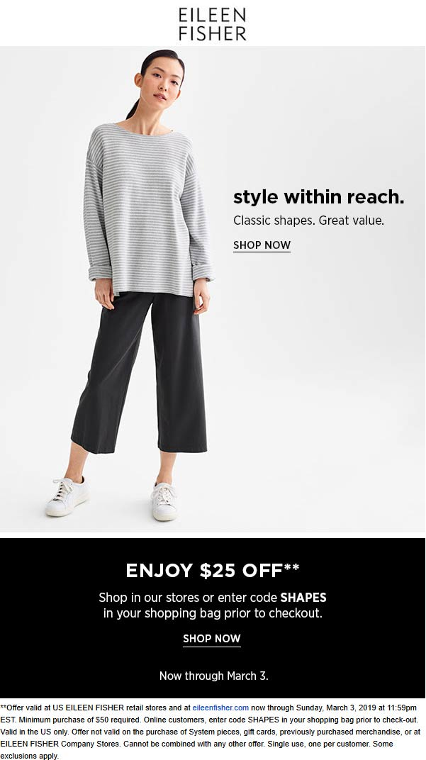 Eileen Fisher Coupon July 2019 $25 off $50 at Eileen Fisher, or online via promo code SHAPES