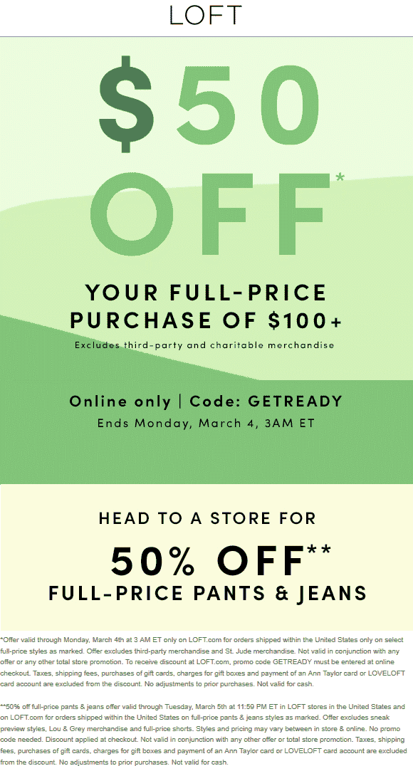LOFT Coupon May 2019 $50 off $100 online at LOFT