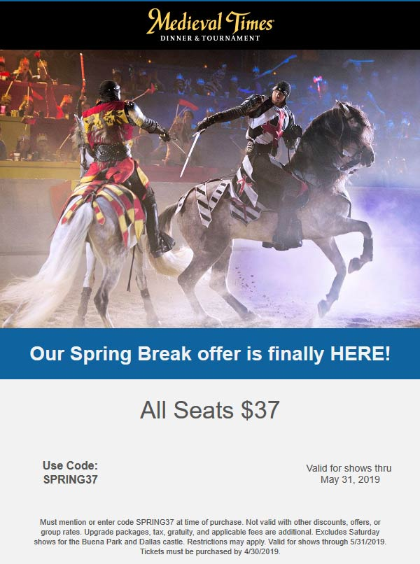 Medieval Times Coupon October 2019 All seats $37 at Medieval Times dinner & tournament via promo code SPRING37