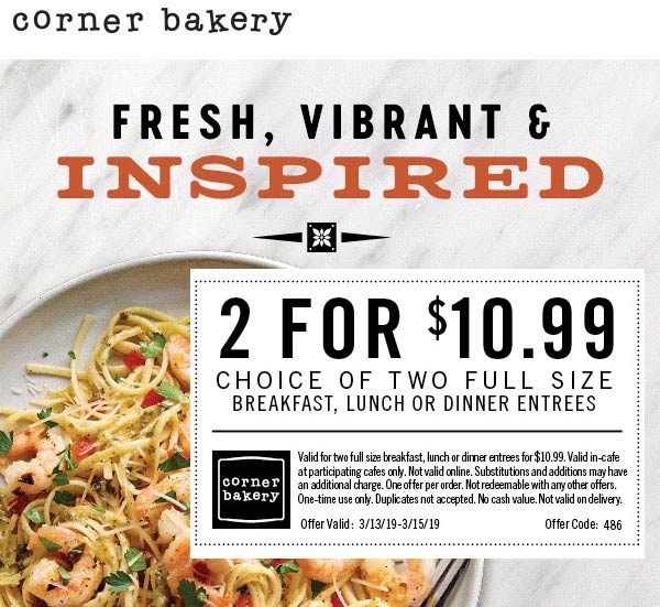 Corner Bakery Cafe Coupon May 2019 2 entrees for $11 at Corner Bakery Cafe