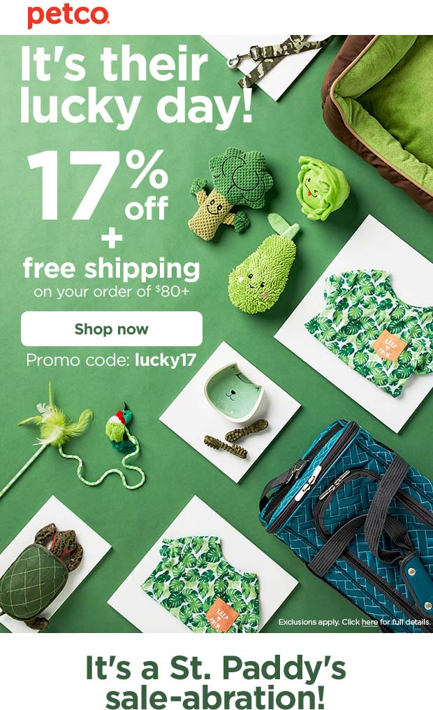 Petco Coupon June 2019 17% off $80 online today at Petco via promo code lucky17