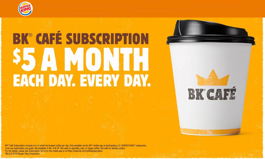 BurgerKing.com Promo Coupon Coffee daily = $5 per month at Burger King
