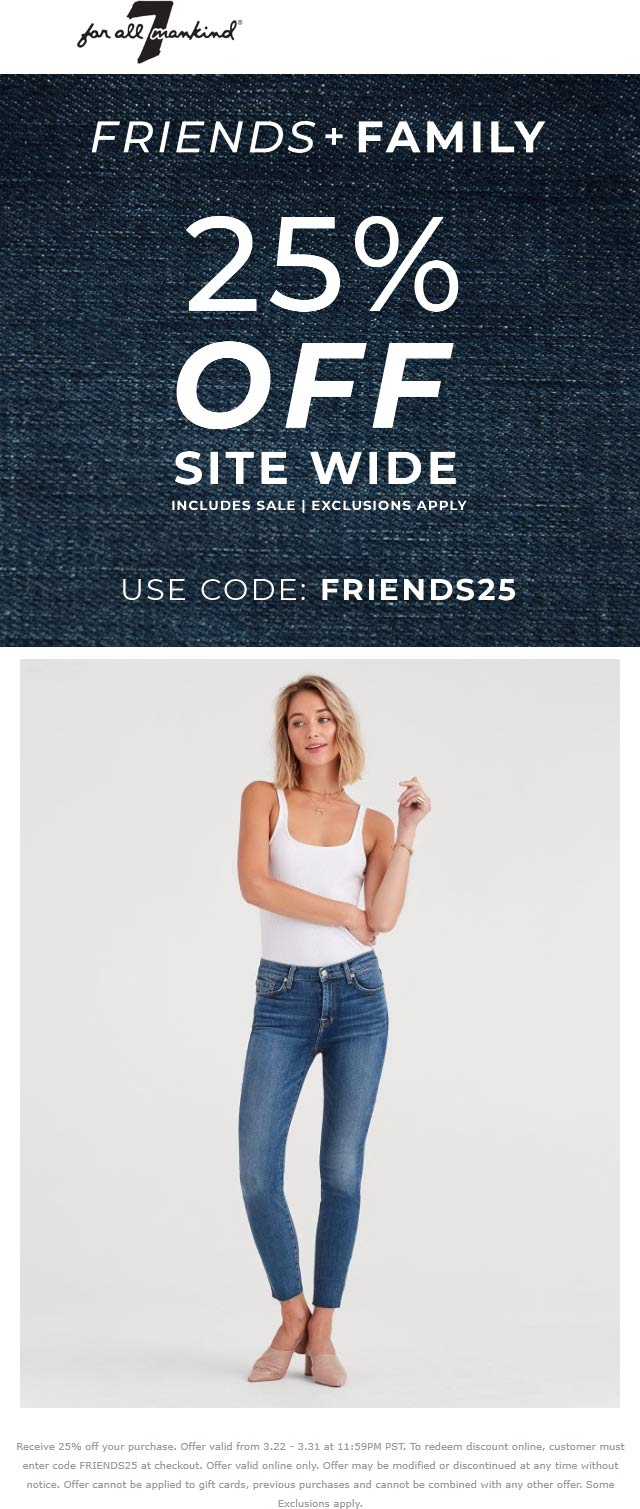 7 for all Mankind Coupon September 2019 25% off online at 7 for all Mankind via promo code FRIENDS25