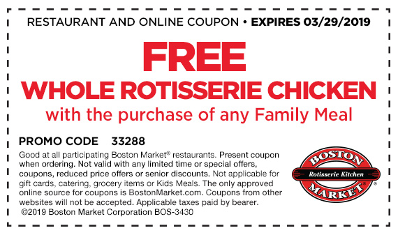 BostonMarket.com Promo Coupon Whole chicken free with your family meal at Boston Market