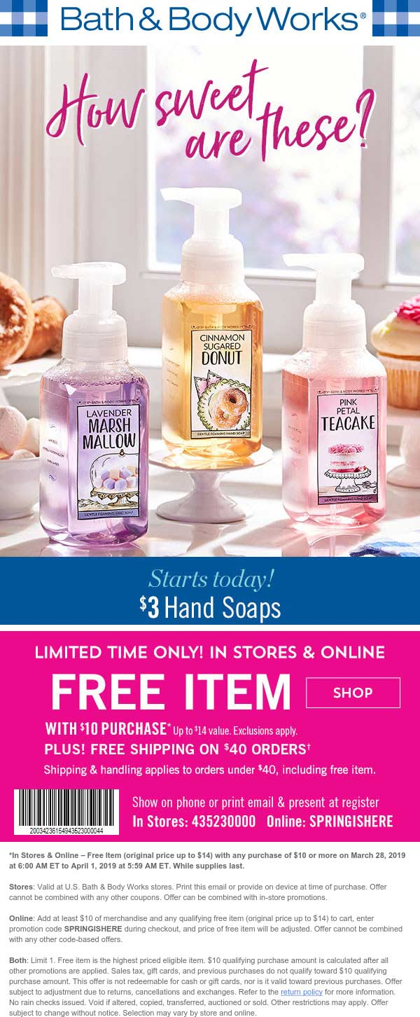 Bath & Body Works Coupon June 2019 $14 item free with $10 spent at Bath & Body Works, or online via promo code SPRINGISHERE