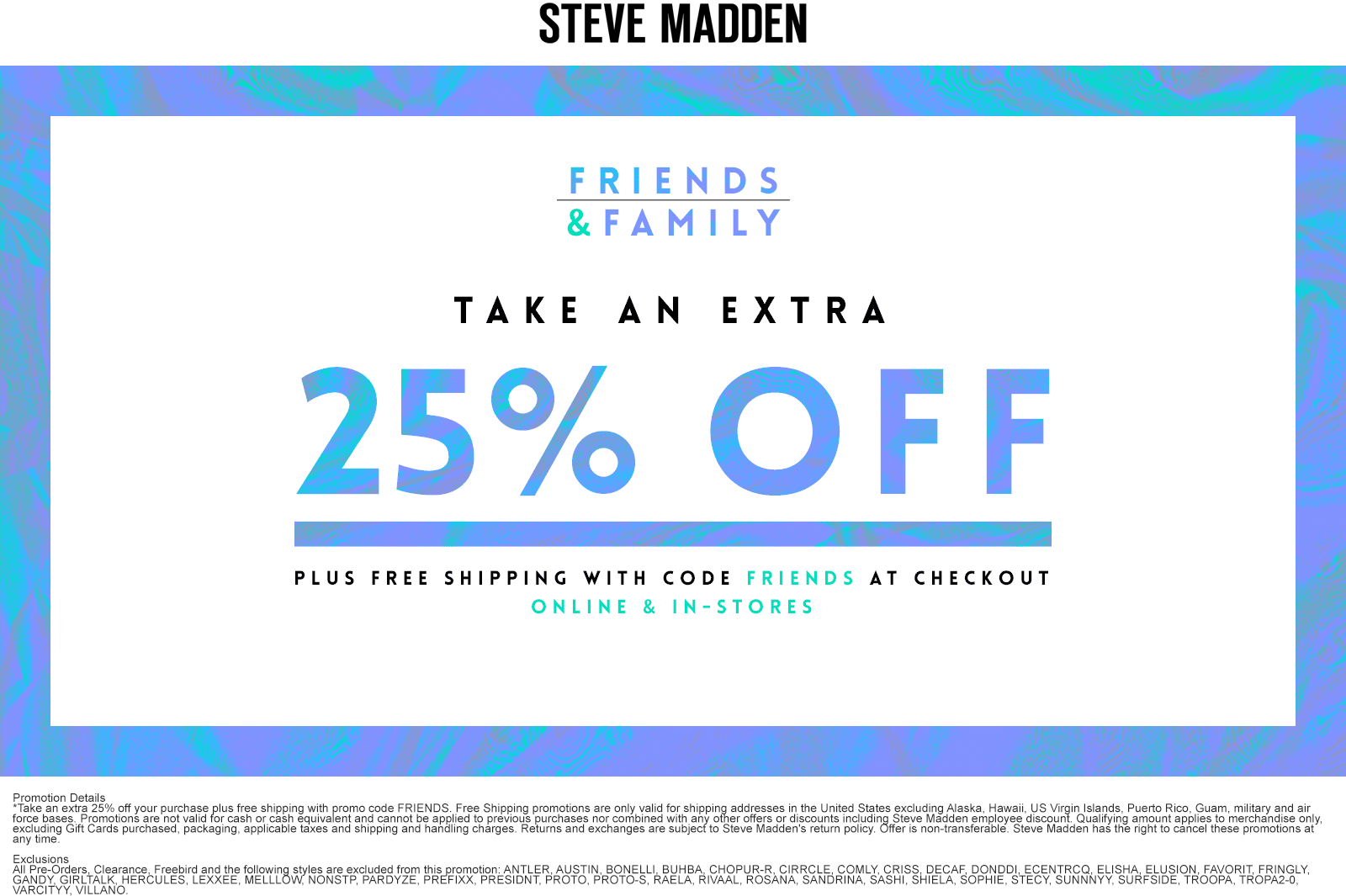 Steve Madden Coupon October 2018 Extra 25% off at Steve Madden, or online + free ship via promo code FRIENDS