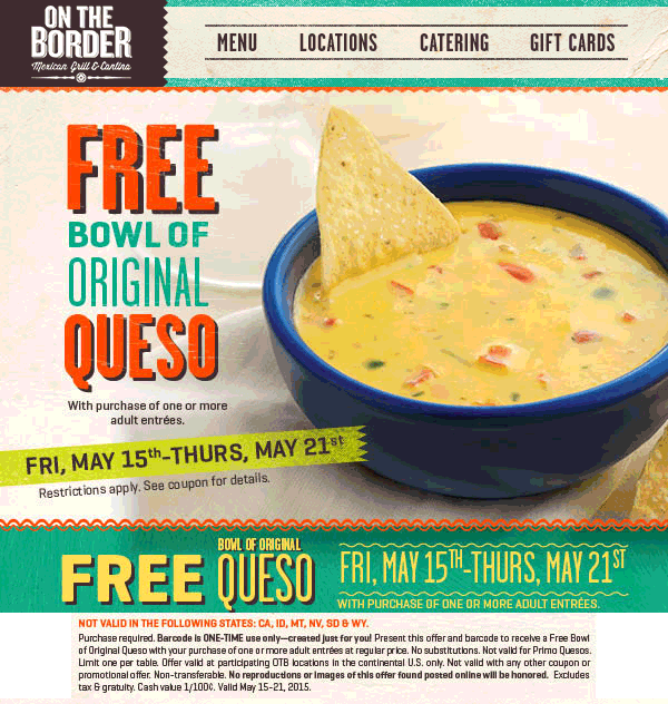 On The Border Coupon April 2017 Free queso with your entree at On The Border