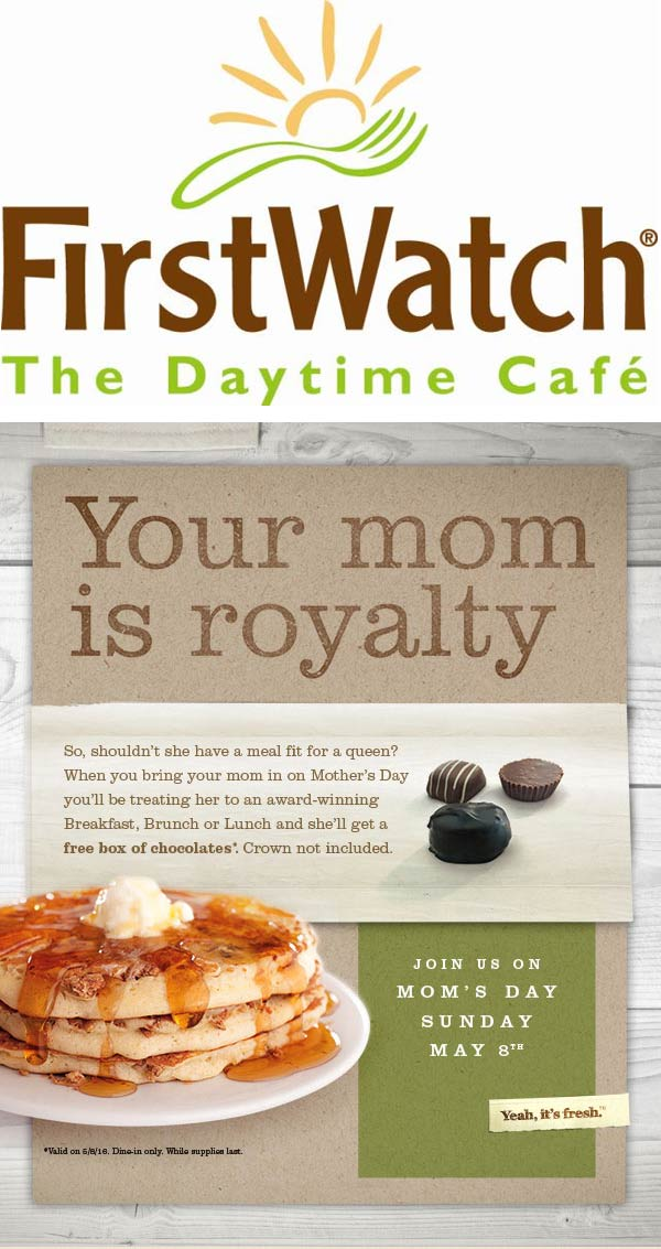 First Watch Coupon February 2017 Box of chocolates free for Mom Sunday at First Watch cafe